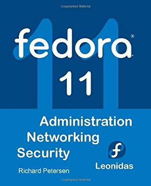 Fedora 11: Administration, Networking, Security 9780982099889