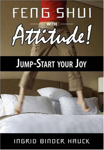 Feng Shui with Attitude! Jump-Start Your Joy 9780981023106