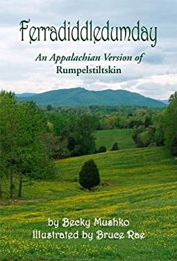 Ferradiddledumday: An Appalachian Version of Rumpelstiltskin 9780984244911