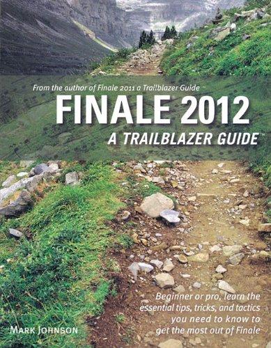 Finale 2012: A Trailblazer Guide 9780981473161