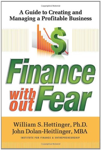 Finance Without Fear: A Guide to Creating and Managing a Profitable Business 9780982891704