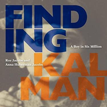 Finding Kalman: A Boy in Six Million 9780983076223