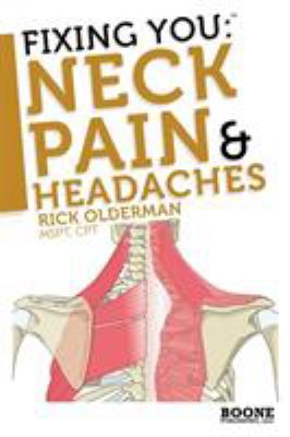 Fixing You: Neck Pain & Headaches 9780982193716