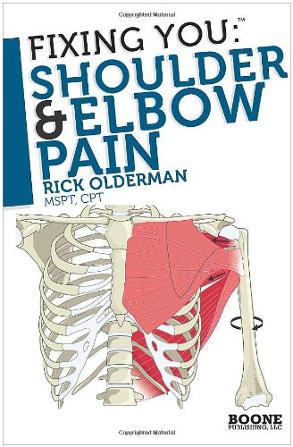 Fixing You: Shoulder & Elbow Pain 9780982193730