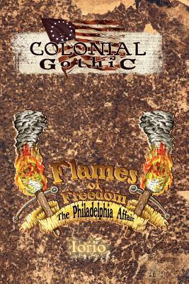 Flames of Freedom: The Philadelphia Affair 9780982659830