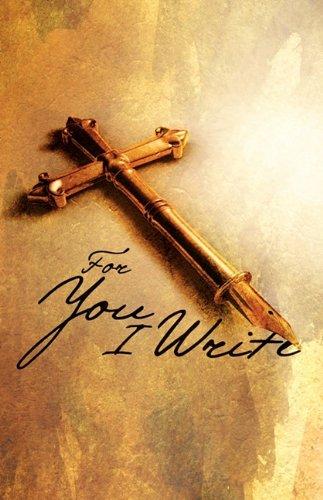 For You I Write - Christian Spiritual Journal 9780982033098