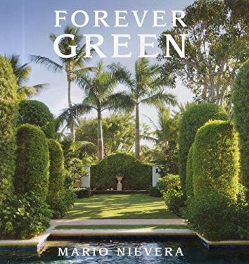 Forever Green: A Landscape Architect's Innovative Gardens Offer Environments to Love & Delight 9780983388999