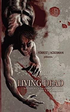 Forrest J Ackerman's the Anthology of the Living Dead 9780984213610