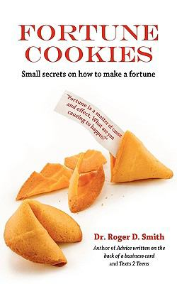 Fortune Cookies: Small Secrets on How to Make a Fortune 9780982304099