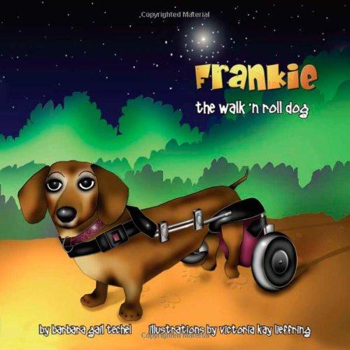 Frankie, the Walk 'n Roll Dog 9780980005202