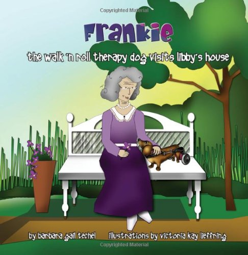 Frankie, the Walk 'n Roll Therapy Dog Visits Libby's House 9780980005240