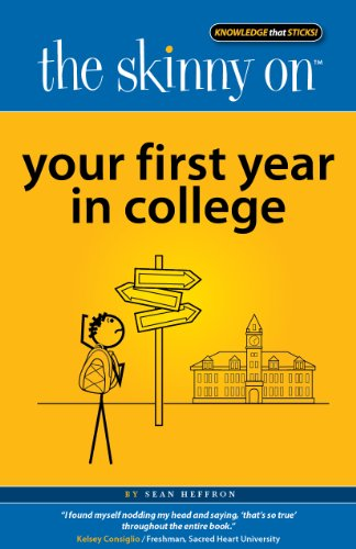 The Skinny on Your First Year in College 9780984441839