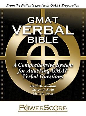GMAT Verbal Bible: A Comprehensive System for Attacking GMAT Verbal Questions 9780980178265