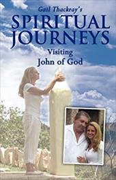 Gail Thackray's Spiritual Journeys: Visiting John of God 17658812