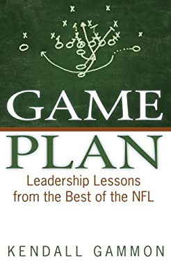 Game Plan: Leadership Lessons from the Best of the NFL 9780981557410
