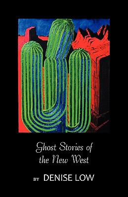 Ghost Stories of the New West: From Einstein's Brain to Geronimo's Boots 9780981733494