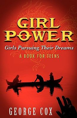Girl Power Girls Pursuing Their Dreams a Book for Teens 9780982429273