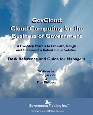 Govcloud: Cloud Computing for the Business of Government 9780983236139