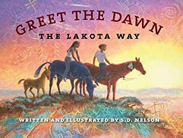 Greet the Dawn: The Lakota Way 9780984504169