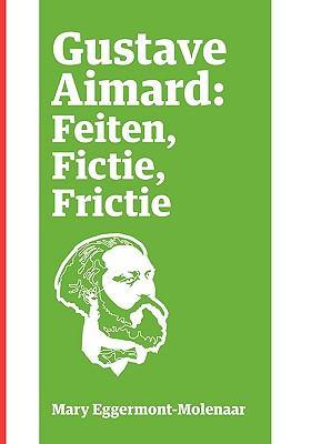 Gustave Aimard: Feiten, Fictie, Frictie 9780981281902