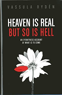 HEAVEN IS REAL BUT SO IS HELL 9780983009306