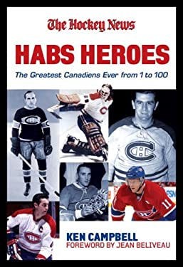Habs Heroes: The Definitive List of the 100 Greatest Canadiens Ever 9780980992403