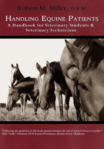 Handling Equine Patients - A Handbook for Veterinary Students & Veterinary Technicians 9780984462025