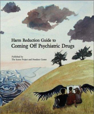 Harm Reduction Guide to Coming Off Psychiatric Drugs 9780980070927