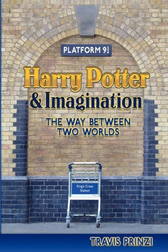 Harry Potter & Imagination: The Way Between Two Worlds 9780982238516