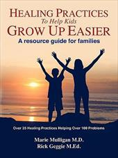 Healing Practices to Help Kids Grow Up Easier - A Resource Guide for Families coupons 2016