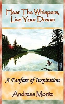Hear the Whispers, Live Your Dream 9780982180150