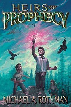 Heirs of Prophecy 9780985169701
