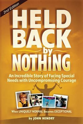 Held Back by Nothing: Overcoming the Challenges of Parenting a Child with Disabilities 9780982201572