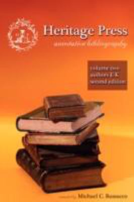 Heritage Press: Annotative Bibliography, Volume 2, Authors E-K, 2nd Edition 9780981461960
