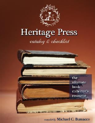 Heritage Press Catalog & Checklist: The Ultimate Book Collector's Resource 9780981461946