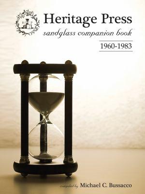 Heritage Press Sandglass Companion Book: 1960-1983 9780982256510