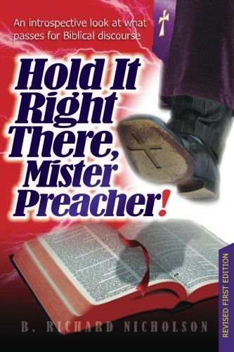 Hold It Right There, Mister Preacher! 9780986725302
