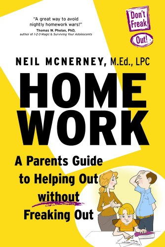 Homework: A Parent's Guide to Helping Out Without Freaking Out! 9780983990000