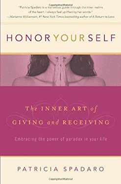 Honor Yourself: The Inner Art of Giving and Receiving 9780981603308