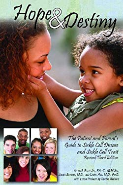 Hope and Destiny: The Patient and Parent's Guide to Sickle Cell Disease and Sickle Cell Trait 9780984144709