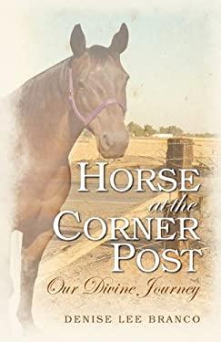 Horse at the Corner Post 9780984588800