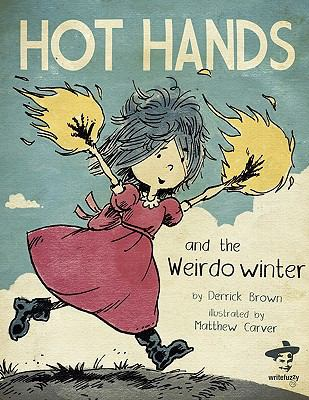 Hot Hands and the Weirdo Winter 9780984251520