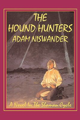 The Hound Hunters: A Southwestern Supernatural Thriller (a Novel in the Shaman Cycle) 9780981488844