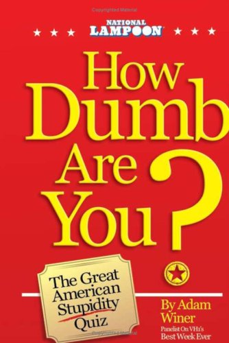 How Dumb Are You?: The Great American Stupidity Quiz 9780980059205