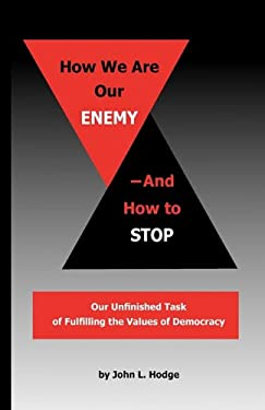 How We Are Our Enemy--And How to Stop 9780983179009