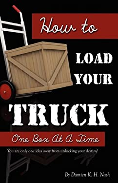 How to Load Your Truck: One Box at a Time 9780982019702