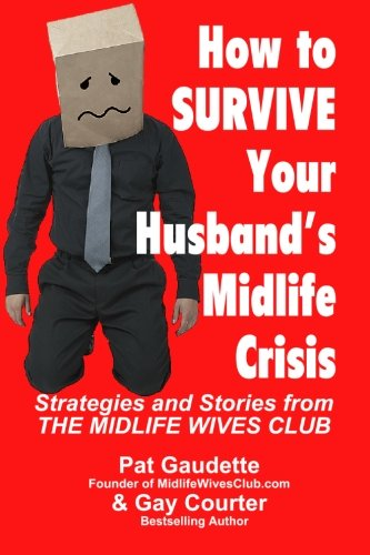 How to Survive Your Husband's Midlife Crisis 9780982561751