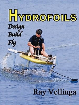 Hydrofoils: Design, Build, Fly 9780982236116