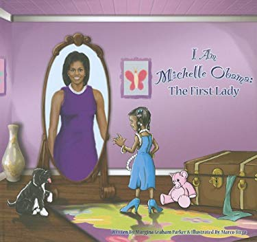 I Am Michelle Obama: The First Lady 9780984182909