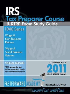 IRS Tax Preparer Course & Rtrp Exam Study Guide 2011, with Free Online Test Bank - Hughes, Rain